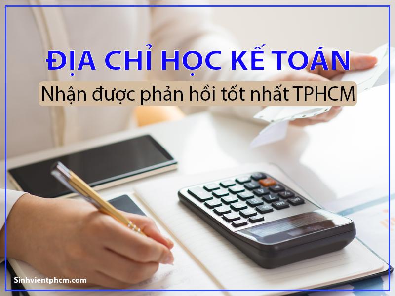 Địa chỉ học kế toán nhận được phản hồi tốt nhất TPHCM