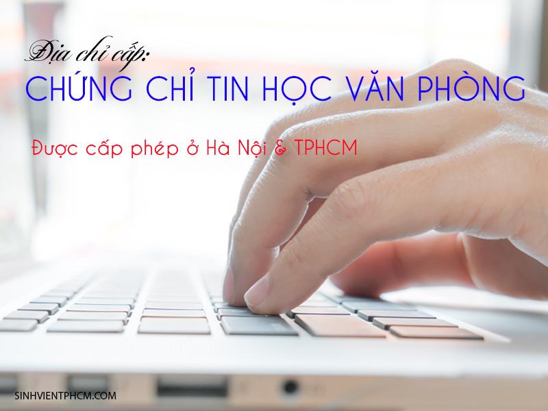 Địa chỉ cấp chứng chỉ tin học văn phòng được cấp phép ở Hà Nội và TPHCM