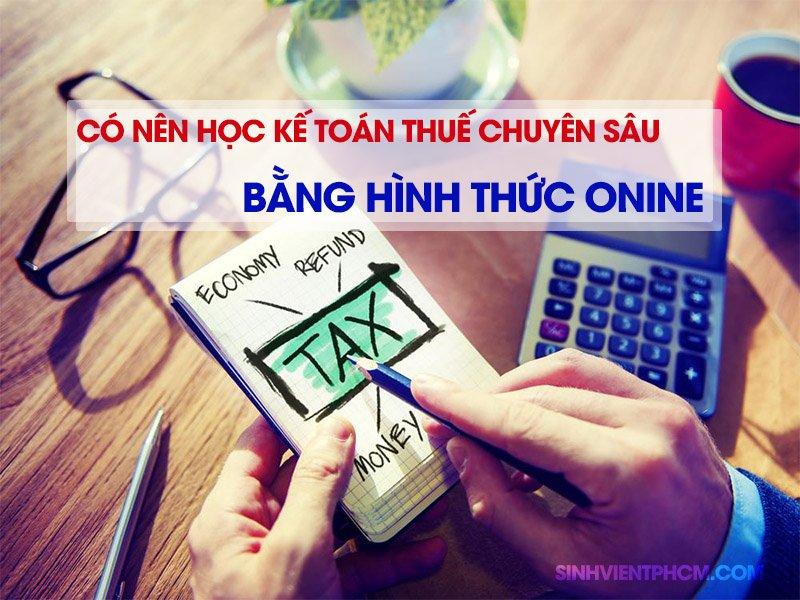 Có nên học kế toán thuế chuyên sâu bằng hình thức Online