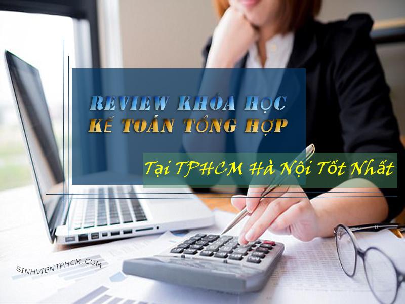 Review khóa học kế toán tổng hợp tại Hà Nội TPHCM tốt nhất